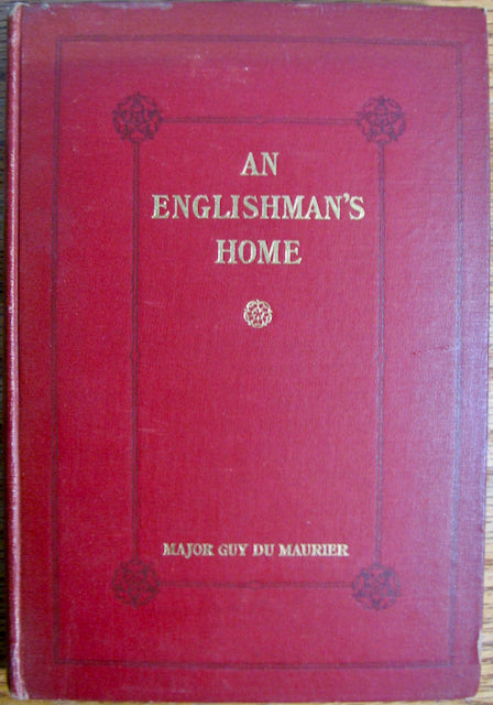 Du Maurier, Major Guy. An Englishman's Home : A Play in Three Acts