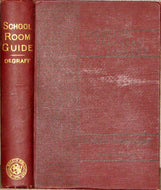 De Graff, E. V. The School Room Guide to Methods of Teaching and School Management