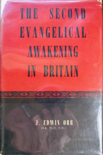 Load image into Gallery viewer, Orr, J. Edwin. The Second Evangelical Awakening in Britain