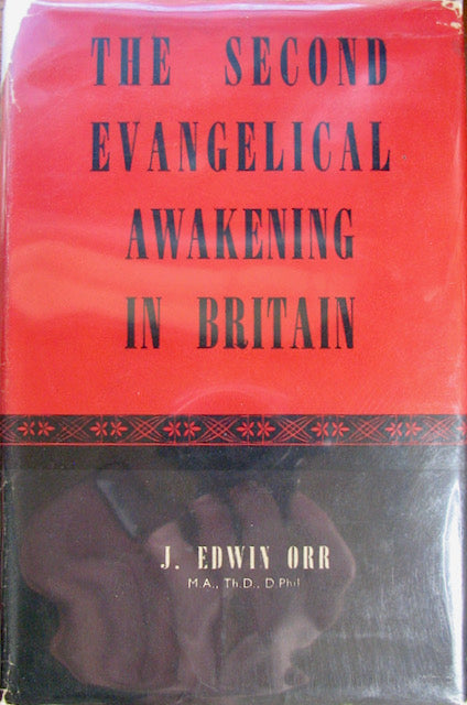 Orr, J. Edwin. The Second Evangelical Awakening in Britain