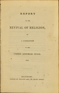 Report on Revival of Religion, by a Committee of the United Associate Synod 1841