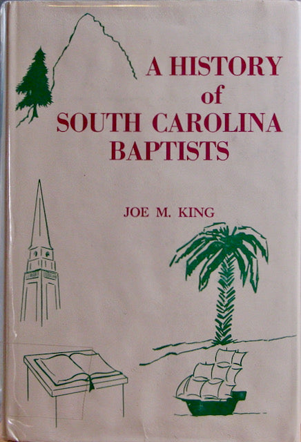 King, Joe M. A History of South Carolina Baptists