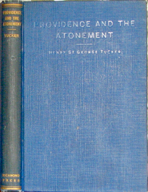 Tucker, Henry St. George. Providence and Atonement: Being the Bishop Paddock Lectures for 1933
