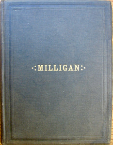 In Memoriam: Alexander M'Leod Milligan. Born in Ryegate, Vt., April 6, 1822, Died in Wyoming Territory, May 7, 1885