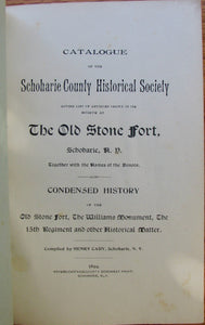 Cady, Henry. Catalogue of the Schoharie County Historical Society giving list of articles shown in its museum at The Old Stone Fort of Schoharie, N. Y.