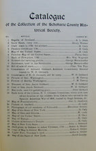 Load image into Gallery viewer, Cady, Henry. Catalogue of the Schoharie County Historical Society giving list of articles shown in its museum at The Old Stone Fort of Schoharie, N. Y.
