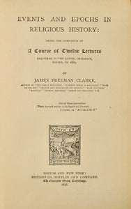 Clarke, James Freeman. Events and Epochs in Religious History