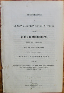 Proceedings of a Convention of Chapters of the State of Mississippi, held at Vicksburg, May 18, 1846 [Royal Arch Masons]