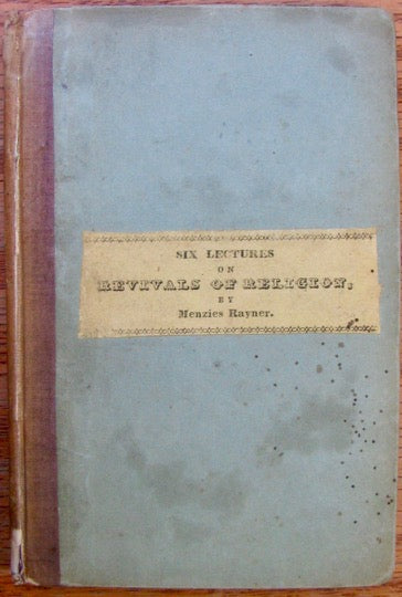 Rayner, Menzies. Six Lectures on Revivals of Religion, 1834