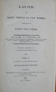 Colton, C. C.  Lacon: or Many Things in Few Words; addressed to those who think 1822