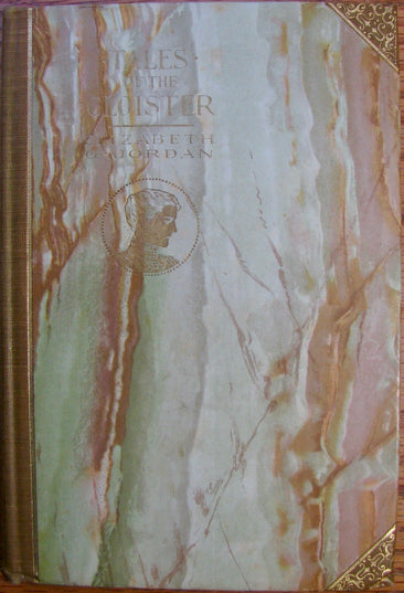 Jordan, Elizabeth G.  Tales of the Cloister, First Edition 1903