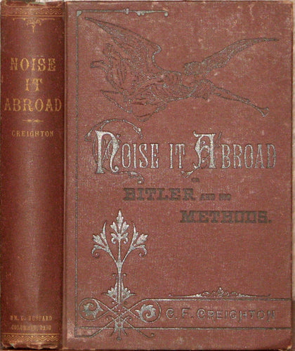 1885 Noise it Abroad: Bitler and His Methods, Remarkable Events at Revivals