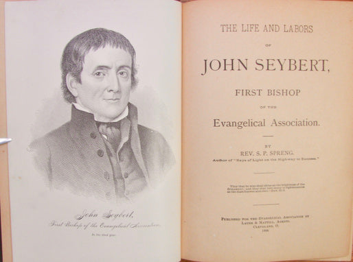 Spreng, S. P. The Life and Labors of John Seybert, First Bishop of the Evangelical Association