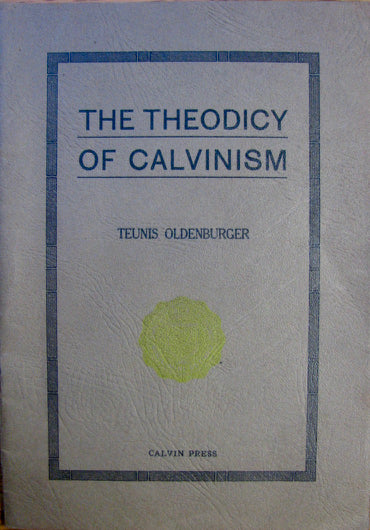 Oldenburger, Teunis.  The Theodicy of Calvinism 1934