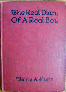 Shute, Henry A. (Augustus). Autographed Copy: The Real Diary of a Real Boy