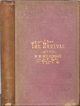 Load image into Gallery viewer, Wilkinson, W. M. The Revival in its Physical, Psychical, and Religious Aspects. 1861