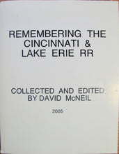Load image into Gallery viewer, McNeil, David. Remembering the Cincinnati & Lake Erie RR