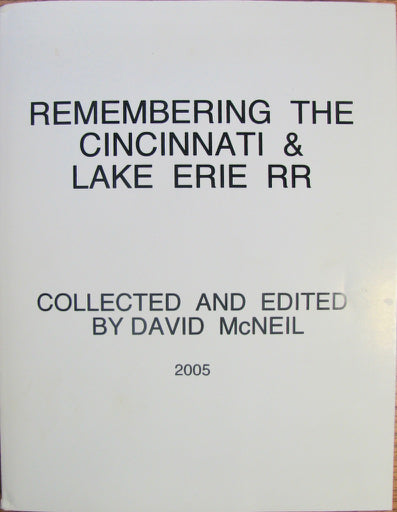 McNeil, David. Remembering the Cincinnati & Lake Erie RR