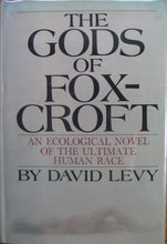 Load image into Gallery viewer, Levy, David.  The Gods of Foxcroft, 1st edition Signed & Inscribed