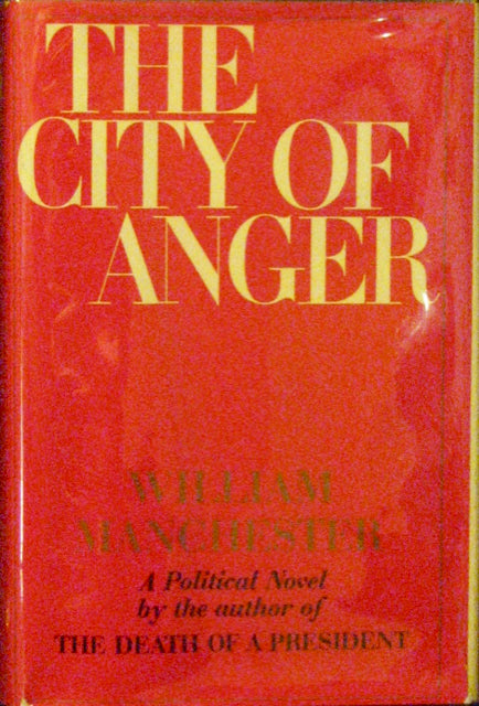 William Manchester, The City of Anger, Author signed copy