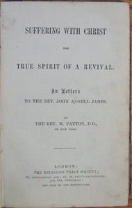 Patton, W.  Suffering with Christ the True Spirit of a Revival. 1858