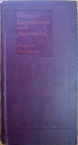 Denney, James. Gospel Questions and Answers