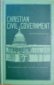 McAllister, David. Christian Civil Government in America: The National Reform Movement, Its History and Principles