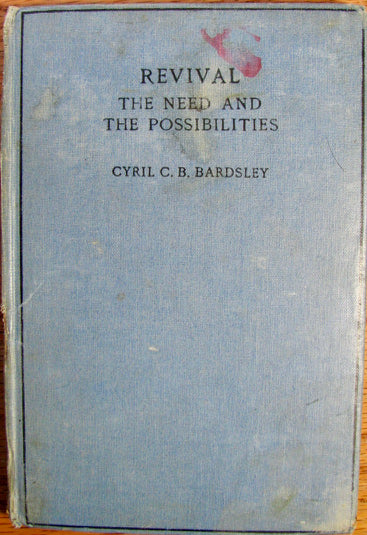 Bardsley, Cyril C. B. Revival: The Need and the Possibilities