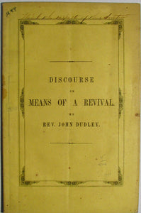 Dudley, John. A Discourse on the Means of a Revival. Preached at Quechee, Vt 1849
