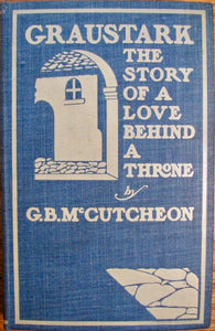 McCutcheon, George Barr. Graustark. The Story of a Love Behind the Throne.  First Edition, First State