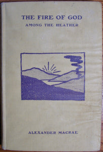 MacRae, Alexander. The Fire of God Among the Heather, or, The Spiritual Awakening of the Highland People
