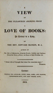 Mangin, Edward. A View of the Pleasures arising from a Love of Books: In Letters to a Lady
