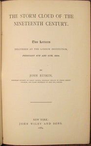 Ruskin, John. The Storm Cloud of the Nineteenth Century: Two Lectures delivered at the London Institution, February 4th and 11th, 1884
