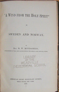 "Montgomery, M. W. ""A Wind from the Holy Spirit"" in Sweden and Norway"