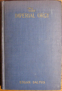 Saltus, Edgar. The Imperial Orgy: An Account of the Tsars from the First to the Last [signed, with ALS]