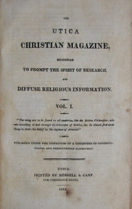 Davis, Cornelius. The Utica Christian Magazine, designed to prompt the spirit of research, and diffuse religious instruction. Vol. I.