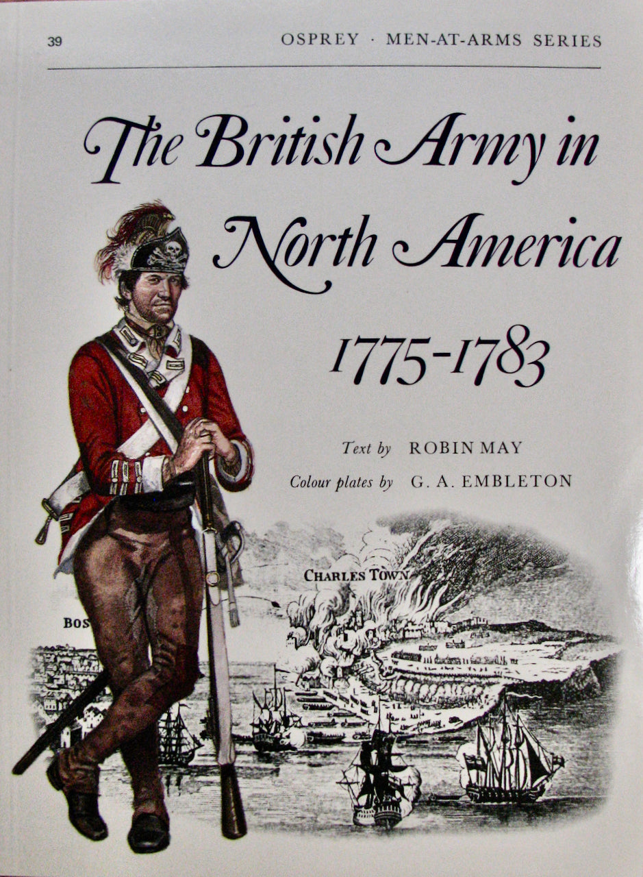 May, Robin. The British Army in North America, 1775-1783