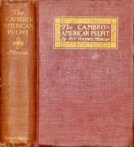 Morgan, Vyrnwy; Cuyler, Theodore L. [introduction]. The Cambro-American Pulpit