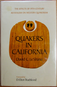 Le Shana, David C. Quakers in California: The Effects of 19th Century Revivalism on Western Quakerism [SIGNED]