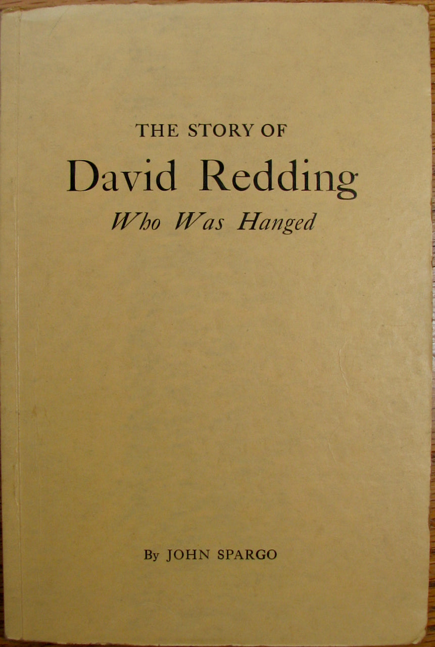 Spargo, John. David Redding, Queen's Ranger who was Hanged in Bennington, Vermont, June 11, 1778