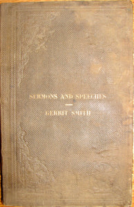 Smith, Gerrit. Sermons and Speeches of Gerrit Smith