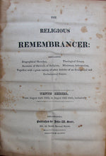 Load image into Gallery viewer, The Religious Remembrancer containing Biographical Sketches Theological Essays Accounts of Revivals of Religion Missionary Information (1821-1823)