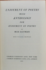 Eastman, Max. Enjoyment of Poetry with Anthology for Enjoyment of Poetry (One volume edition)