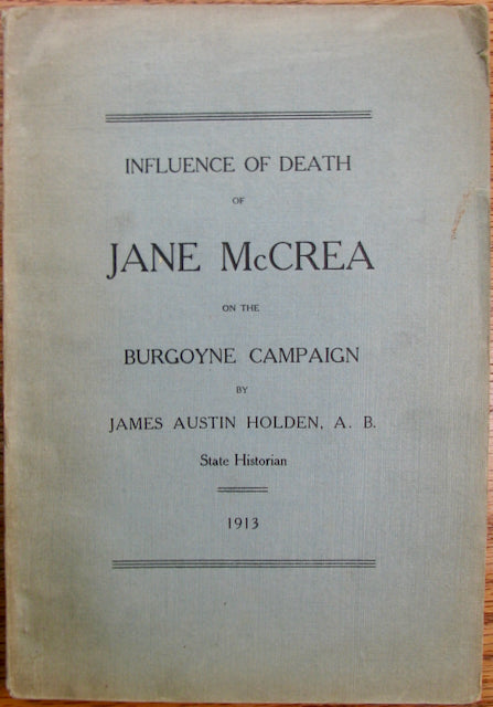 Holden, James Austin. The Burgoyne Campaign, 1777 Address: Influence of Death of Jane McCrea on The Burgoyne Campaign