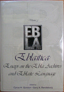 Gordon, Cyrus H.; Rendsburg, Gary A. Eblaitica: Essays on the Ebla Archives and Eblaite Language, Volume 3