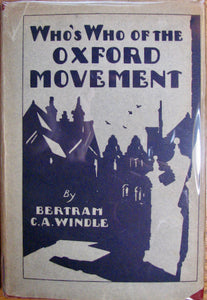 Windle, Bertram C. A. Who's Who of the Oxford Movement