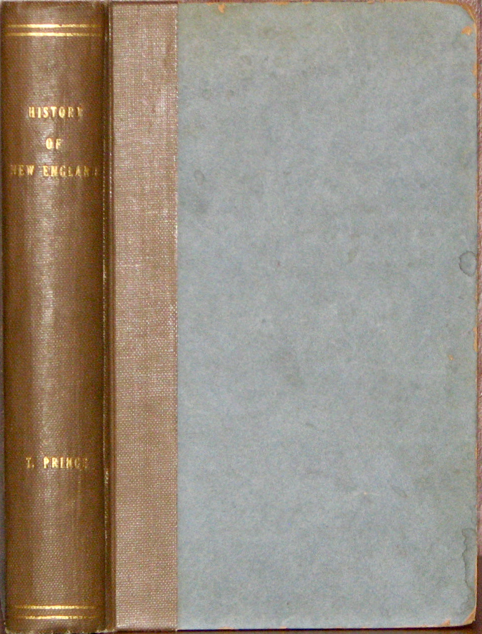 Prince, Thomas. A Chronological History of New-England, in the form of Annals: being A Summary and exact Account of the most material Transactions and Occurrences relating to this Country