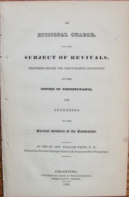 White, William. An Episcopal Charge on the Subject of Revivals