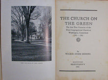 Load image into Gallery viewer, Deming, Wilbur Stone. The Church on the Green: The first Two Centuries of the First Congregational Church at Washington, Connecticut, 1741-1941