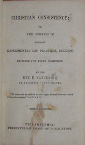Mannering, E. Christian Consistency; or, the Connexion between Experimental and Practical Religion